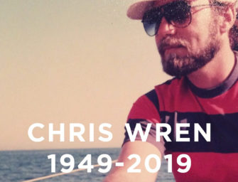 Farewell Chris Wren, My Dad's Best Mate